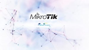 چرا باید میکروتیک یاد بگیریم | MikroTik